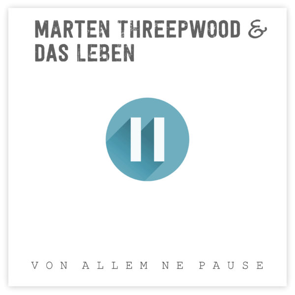 Marten Threepwood & Das Leben - Von allem ne Pause